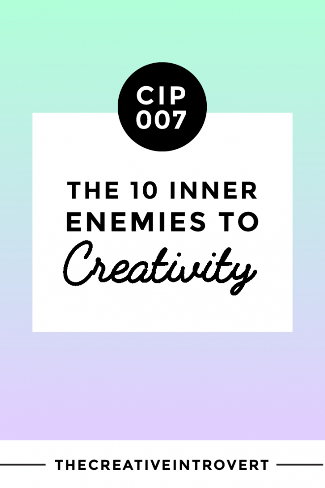 The 10 inner enemies to creativity (and how to overcome them) >>